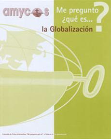 Me pregunto... ¿qué es <b>LA GLOBALIZACIÓN?</b>