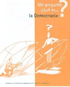 Me pregunto ¿qué es... <b>LA DEMOCRACIA?</b>